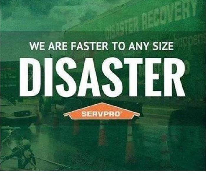 "green pictures has white letter thats say ""We are faster to any disaster"" above a orange SERVPRO sign"